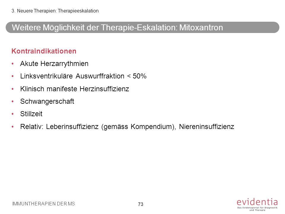 Weitere Möglichkeit der Therapie-Eskalation: Mitoxantron Kontraindikationen Akute Herzarrythmien Linksventrikuläre Auswurffraktion < 50% Klinisch mani