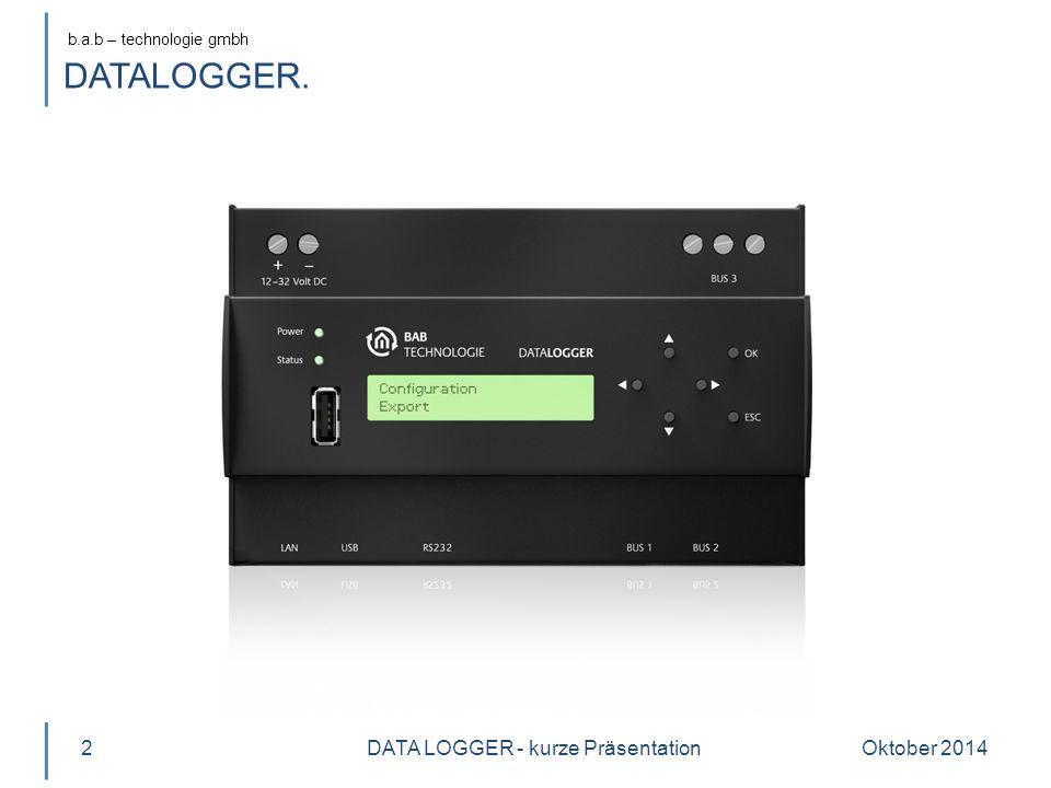 b.a.b – technologie gmbh Oktober 20142DATA LOGGER - kurze Präsentation DATALOGGER.