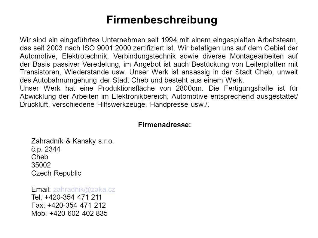 Firme Zahradník & Kansky s.r.o. ist seit 2003 EN ISO 9001-2000 zertifiziert.