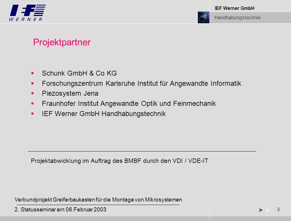 IEF Werner GmbH Handhabungstechnik 3 > Verbundprojekt Greiferbaukasten für die Montage von Mikrosystemen 2.