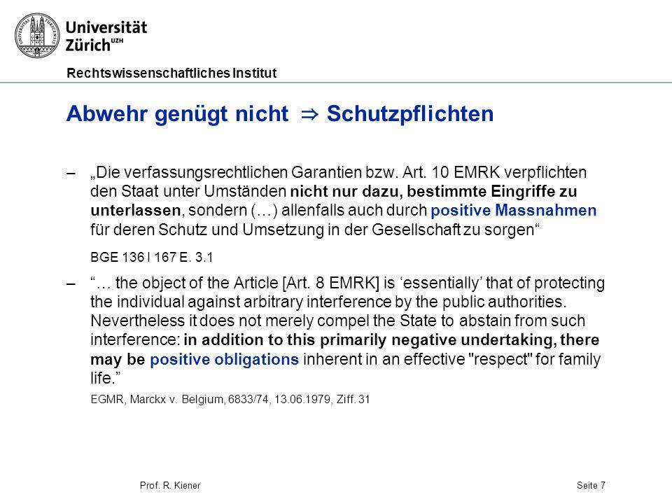 """Rechtswissenschaftliches Institut Seite 7 Abwehr genügt nicht ⇒ Schutzpflichten –""""Die verfassungsrechtlichen Garantien bzw."""