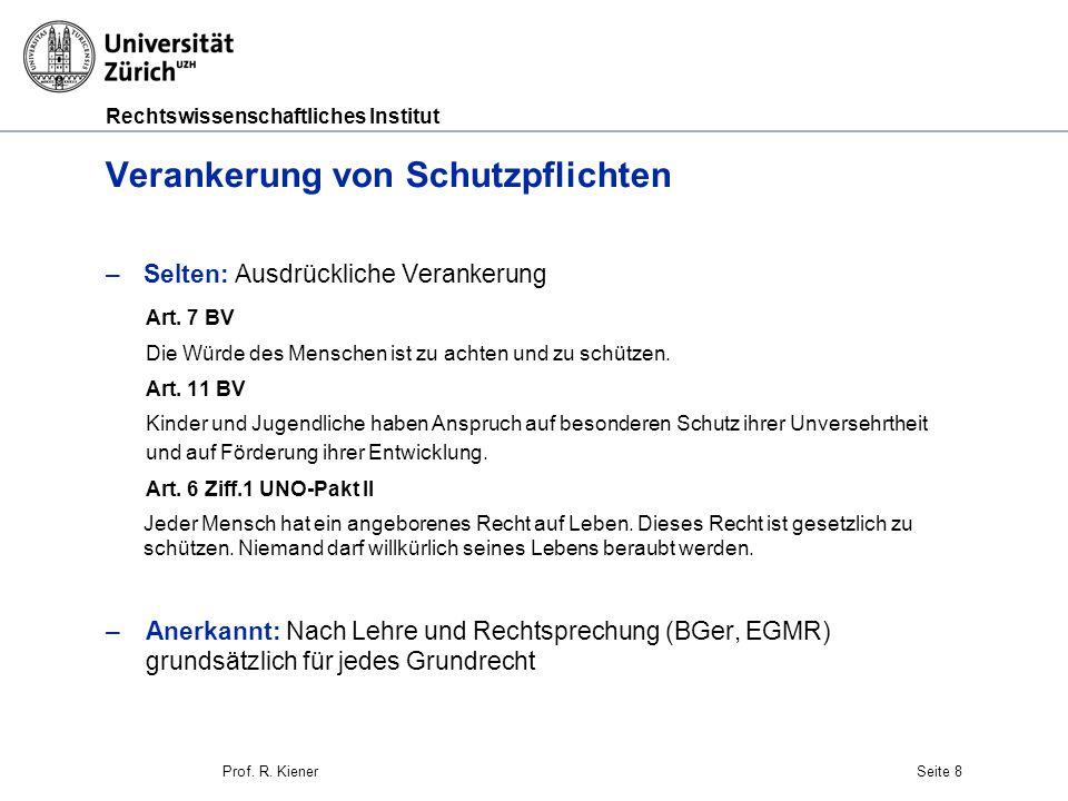Rechtswissenschaftliches Institut Seite 8 Verankerung von Schutzpflichten –Selten: Ausdrückliche Verankerung Art.