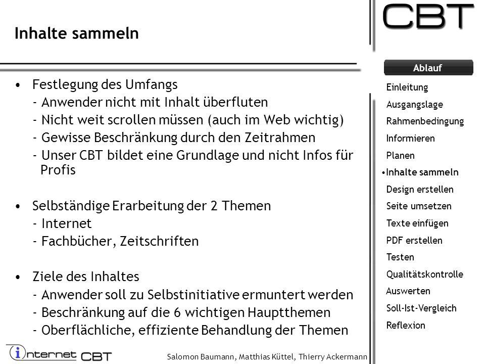 Salomon Baumann, Matthias Küttel, Thierry Ackermann Ablauf Inhalte sammeln Festlegung des Umfangs - Anwender nicht mit Inhalt überfluten - Nicht weit