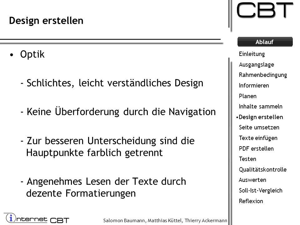 Salomon Baumann, Matthias Küttel, Thierry Ackermann Ablauf Design erstellen Optik - Schlichtes, leicht verständliches Design - Keine Überforderung dur
