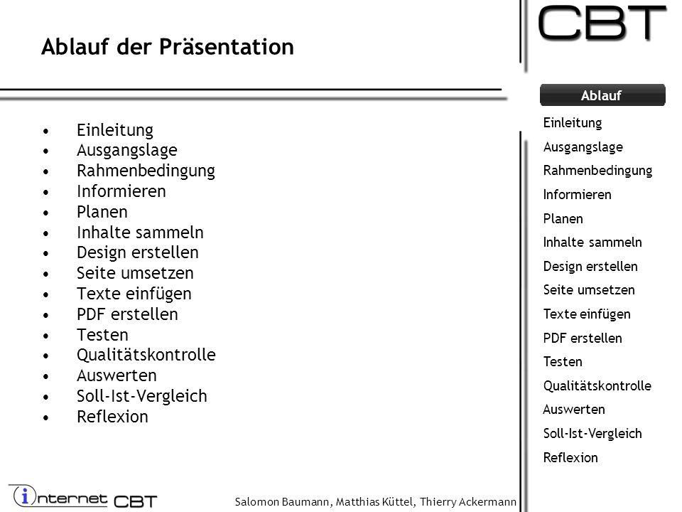 Salomon Baumann, Matthias Küttel, Thierry Ackermann Ablauf Ablauf der Präsentation Einleitung Ausgangslage Rahmenbedingung Informieren Planen Inhalte