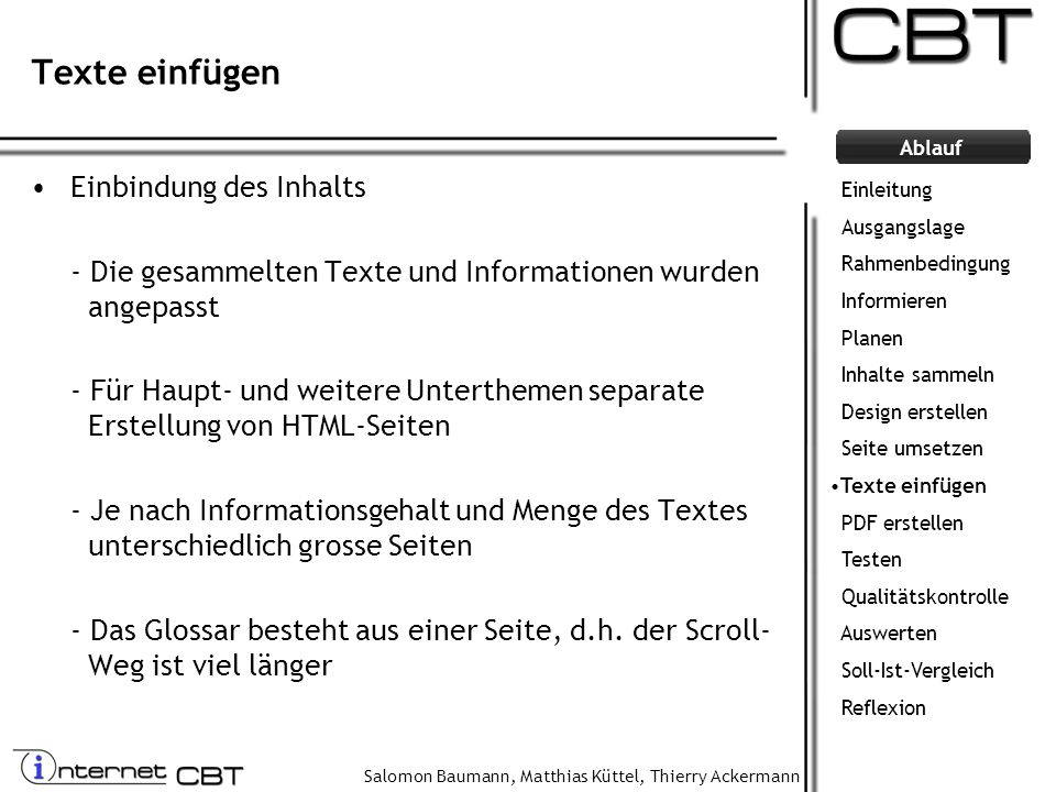 Salomon Baumann, Matthias Küttel, Thierry Ackermann Ablauf Texte einfügen Einbindung des Inhalts - Die gesammelten Texte und Informationen wurden ange