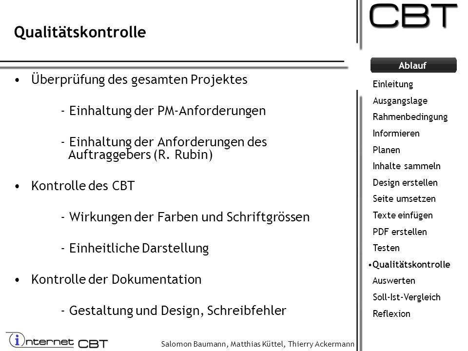 Salomon Baumann, Matthias Küttel, Thierry Ackermann Ablauf Qualitätskontrolle Überprüfung des gesamten Projektes - Einhaltung der PM-Anforderungen - E