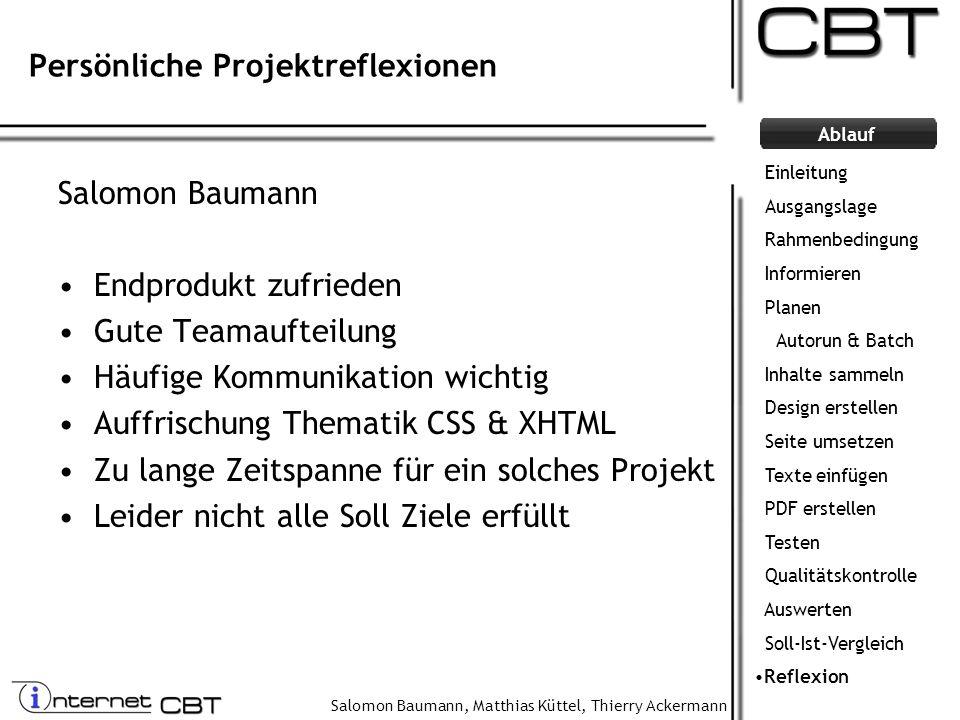Salomon Baumann, Matthias Küttel, Thierry Ackermann Ablauf Salomon Baumann Endprodukt zufrieden Gute Teamaufteilung Häufige Kommunikation wichtig Auff