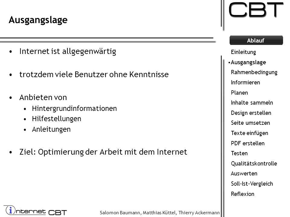Salomon Baumann, Matthias Küttel, Thierry Ackermann Ablauf Ausgangslage Internet ist allgegenwärtig trotzdem viele Benutzer ohne Kenntnisse Anbieten v
