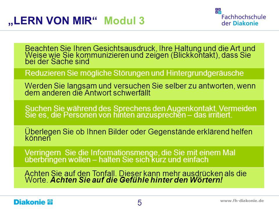 """www.fh-diakonie.de 5 """"LERN VON MIR"""" Modul 3 Suchen Sie während des Sprechens den Augenkontakt. Vermeiden Sie es, die Personen von hinten anzusprechen"""