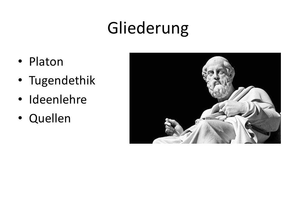 Gliederung Platon Tugendethik Ideenlehre Quellen