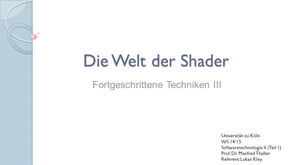 Gliederung 1.Was ist ein Shader.2.Verschiedene Shader 2.1 Vertex-Shader 2.2 Pixel-Shader 3.