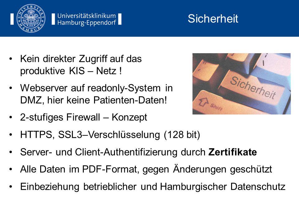 Sicherheit Kein direkter Zugriff auf das produktive KIS – Netz .