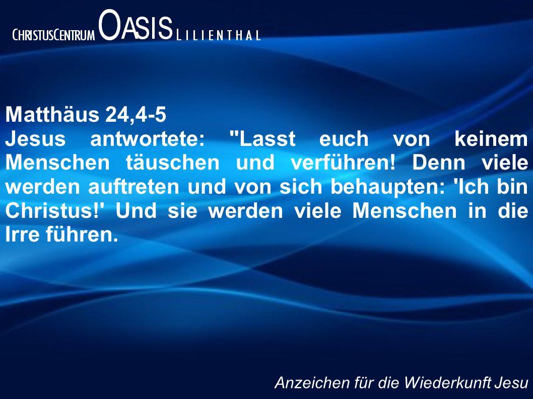 Matthäus 24,4-5 Jesus antwortete: