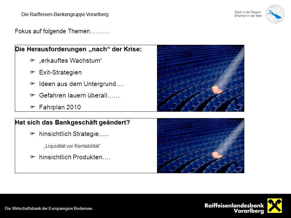 Die Wirtschaftsbank der Europaregion Bodensee. 2 Die Raiffeisen-Bankengruppe Vorarlberg Die Wirtschaftsbank der Europaregion Bodensee. Die Herausforde