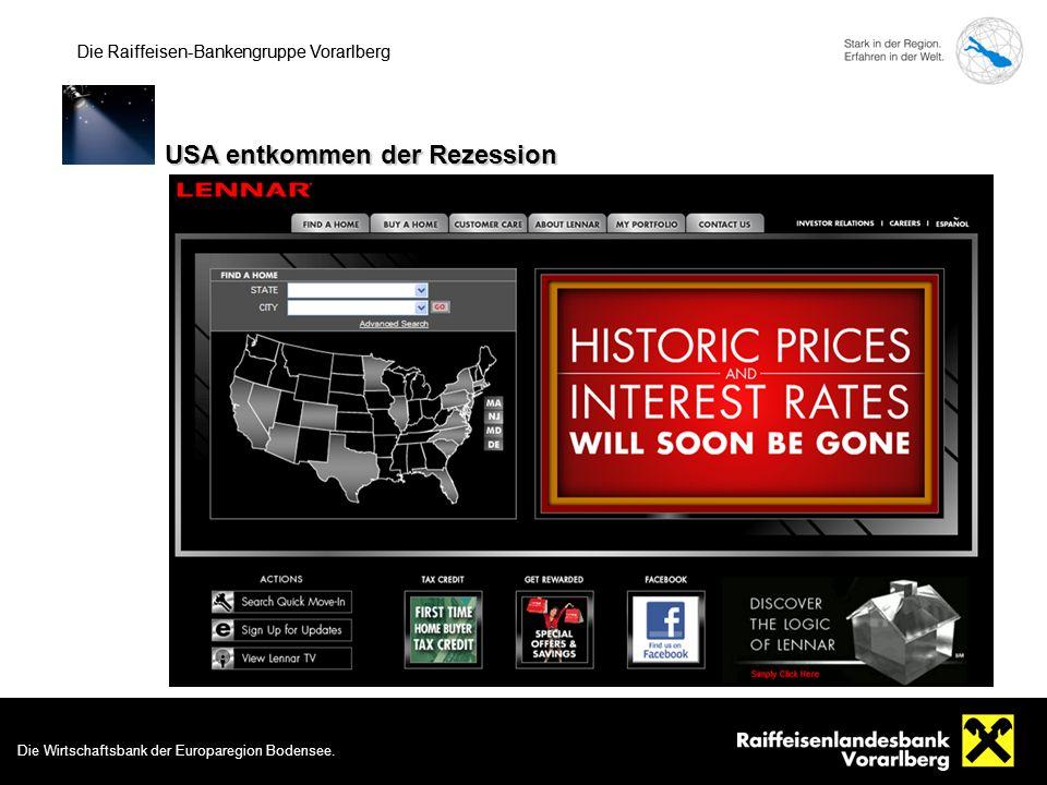 Die Wirtschaftsbank der Europaregion Bodensee. 6 Die Raiffeisen-Bankengruppe Vorarlberg USA entkommen der Rezession Die Raiffeisen-Bankengruppe Vorarl