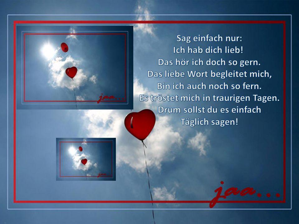 Ich wünsch Euch allen alles Liebe, Und daß in Euch lebt der innere Friede.