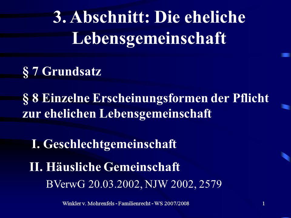 Winkler v. Mohrenfels - Familienrecht - WS 2007/20081 § 7 Grundsatz I.