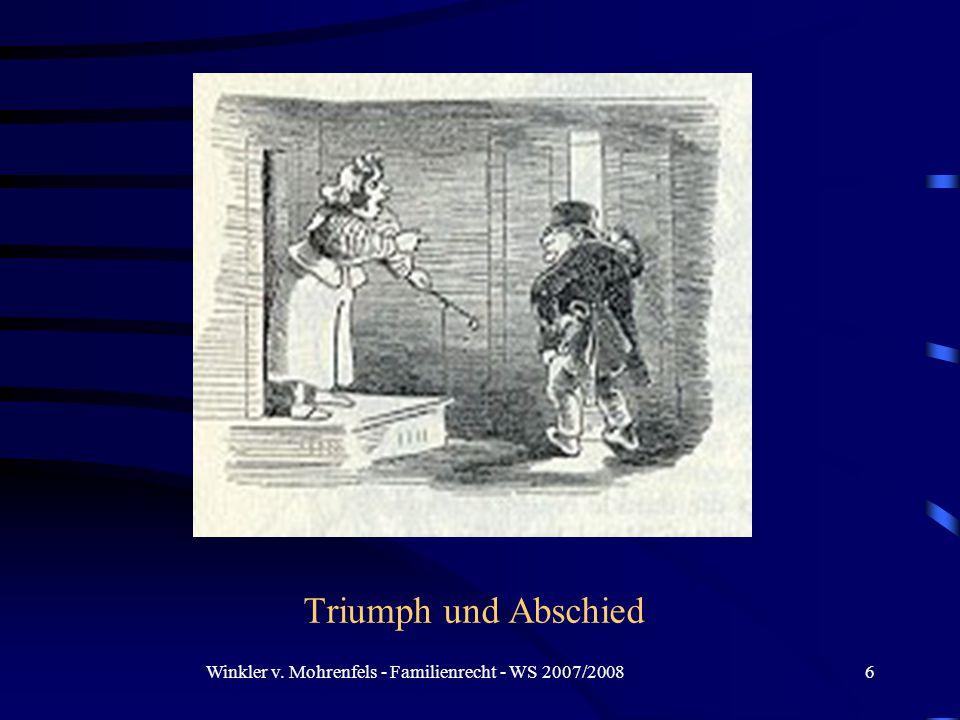 Winkler v. Mohrenfels - Familienrecht - WS 2007/20086 Triumph und Abschied