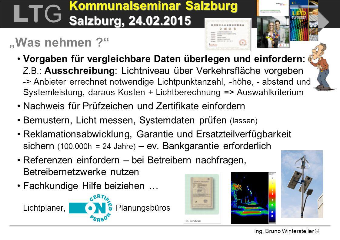 """Ing. Bruno Wintersteller © LTGLTG  Kommunalseminar Salzburg Salzburg, 24.02.2015 """"Was nehmen ?"""" Vorgaben für vergleichbare Daten überlegen und einfor"""