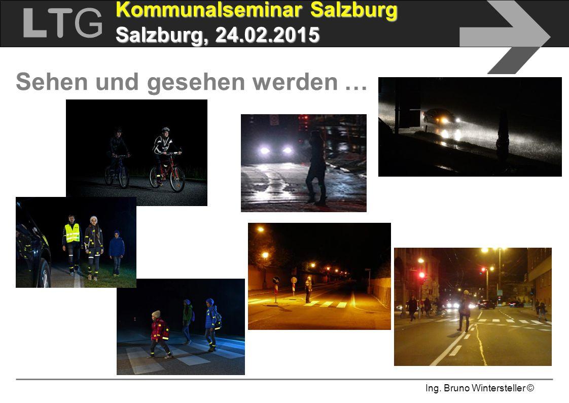 Ing. Bruno Wintersteller © LTGLTG  Kommunalseminar Salzburg Salzburg, 24.02.2015 Sehen und gesehen werden …