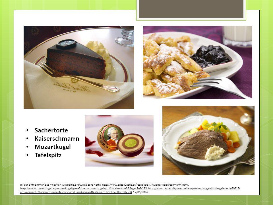 Sachertorte Kaiserschmarrn Mozartkugel Tafelspitz Bilder entnommen aus http://en.wikipedia.org/wiki/Sachertorte, http://www.gutekueche.at/rezepte/847/