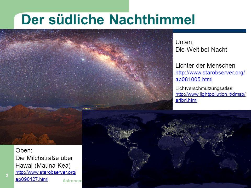 Astronomie, Kl. 9, Einführung GZG FN W.Seyboldt 3 Der südliche Nachthimmel Unten: Die Welt bei Nacht Lichter der Menschen http://www.starobserver.org/