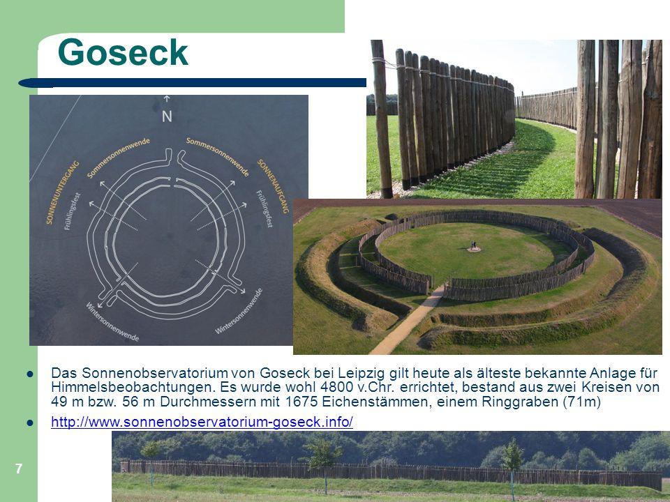 Astronomie, Kl. 9, Einführung GZG FN W.Seyboldt 7 Goseck Das Sonnenobservatorium von Goseck bei Leipzig gilt heute als älteste bekannte Anlage für Him