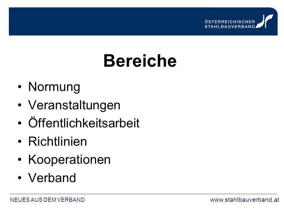 Bereiche Normung Veranstaltungen Öffentlichkeitsarbeit Richtlinien Kooperationen Verband NEUES AUS DEM VERBAND www.stahlbauverband.at