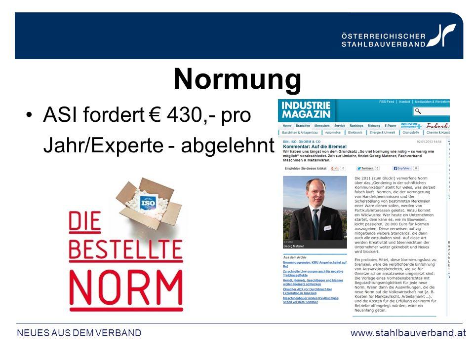Normung ASI fordert € 430,- pro Jahr/Experte - abgelehnt NEUES AUS DEM VERBAND www.stahlbauverband.at