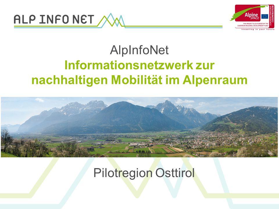 Pilotregion Osttirol AlpInfoNet Informationsnetzwerk zur nachhaltigen Mobilität im Alpenraum