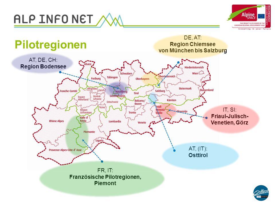 AT, (IT): Osttirol FR, IT: Französische Pilotregionen, Piemont DE, AT: Region Chiemsee von München bis Salzburg AT, DE, CH: Region Bodensee IT, SI: Fr