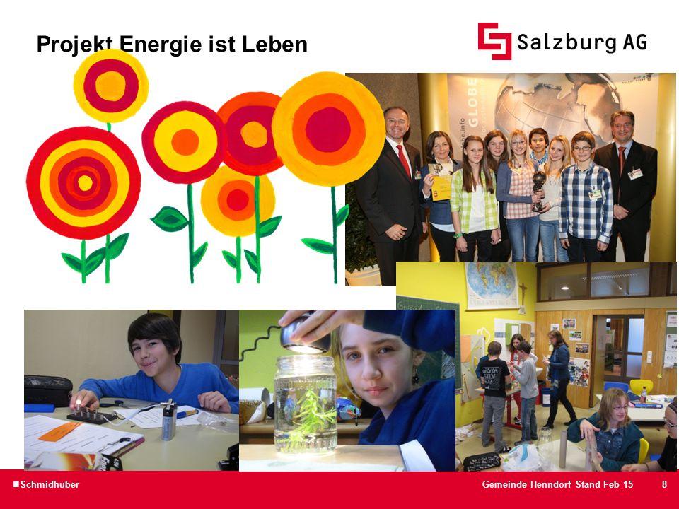 9 Projekt Energie ist Leben SchmidhuberGemeinde Henndorf Stand Feb 15