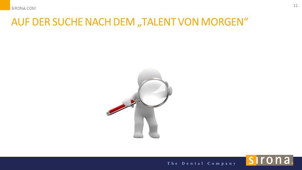 """SIRONA.COM Unternehmenspräsentation 2014 11 AUF DER SUCHE NACH DEM """"TALENT VON MORGEN"""