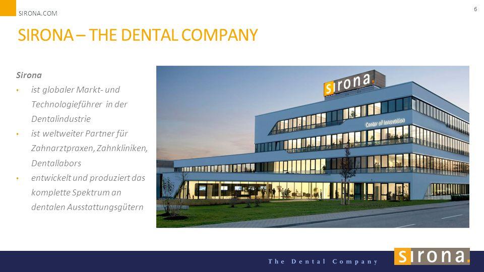 SIRONA.COM Unternehmenspräsentation 2014 6 SIRONA – THE DENTAL COMPANY Sirona ist globaler Markt- und Technologieführer in der Dentalindustrie ist weltweiter Partner für Zahnarztpraxen, Zahnkliniken, Dentallabors entwickelt und produziert das komplette Spektrum an dentalen Ausstattungsgütern