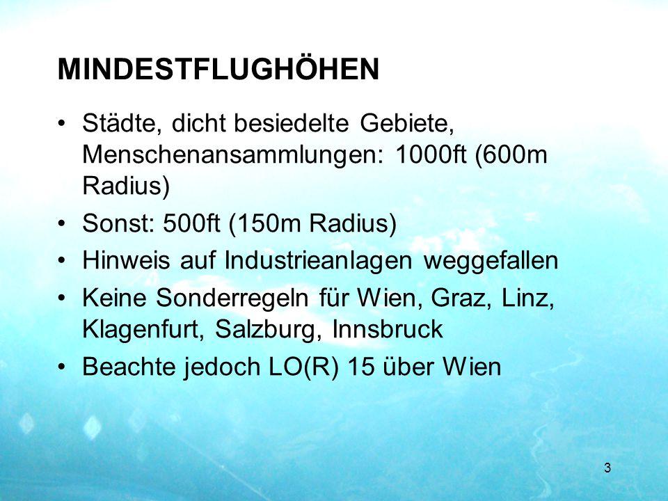 MINDESTFLUGHÖHEN Städte, dicht besiedelte Gebiete, Menschenansammlungen: 1000ft (600m Radius) Sonst: 500ft (150m Radius) Hinweis auf Industrieanlagen
