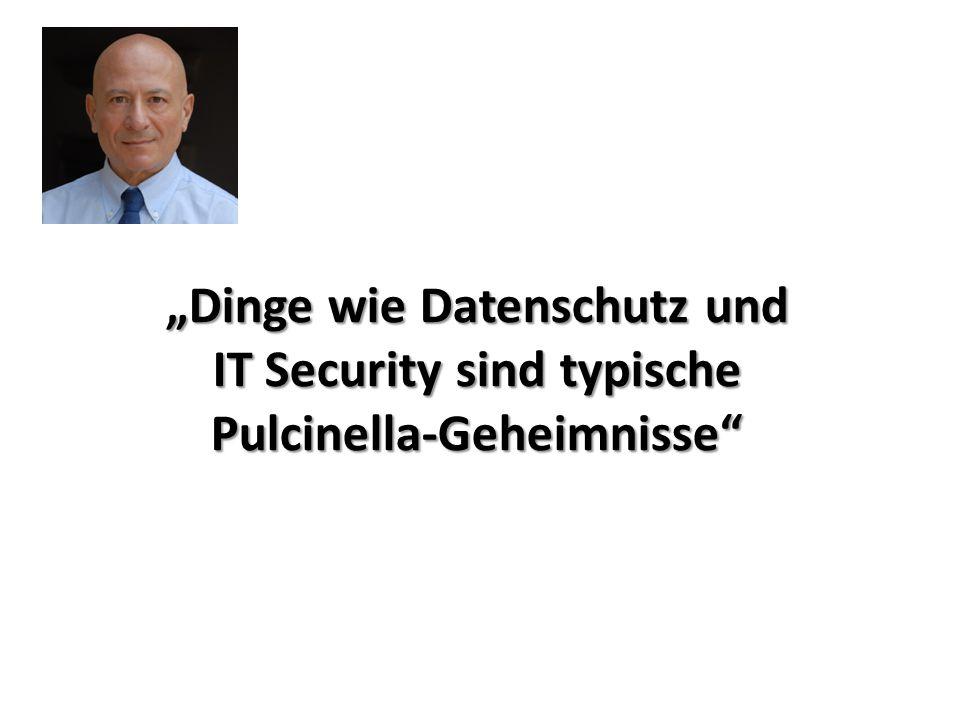 """""""Dinge wie Datenschutz und IT Security sind typische Pulcinella-Geheimnisse"""
