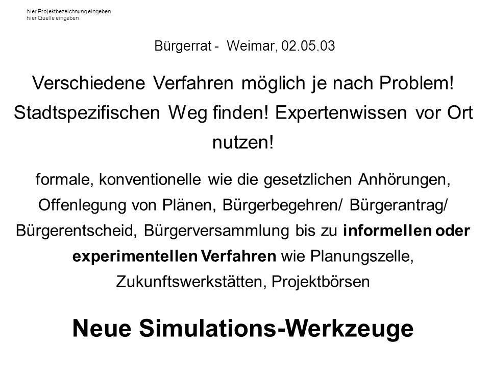 hier Projektbezeichnung eingeben hier Quelle eingeben Verschiedene Verfahren möglich je nach Problem.