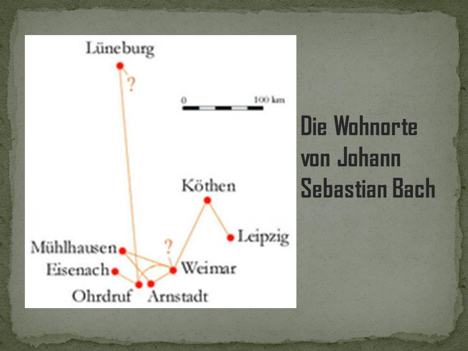 Die Wohnorte von Johann Sebastian Bach