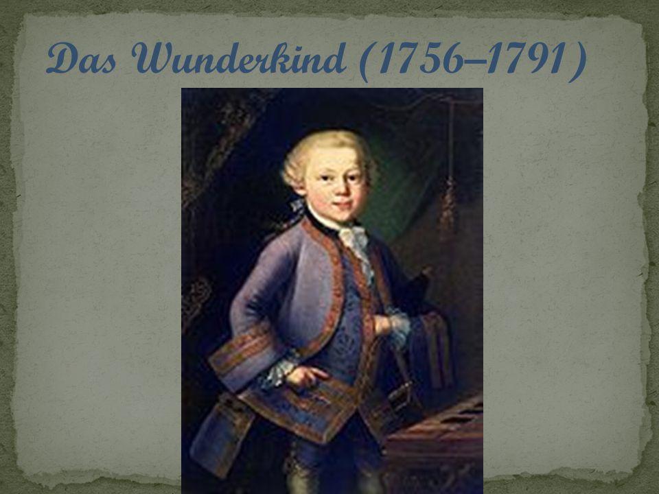 Das Wunderkind (1756–1791)