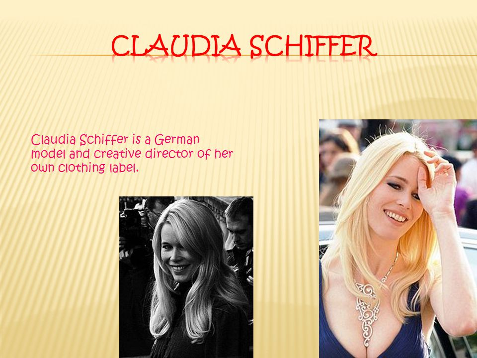 Claudia Schiffer is a German model and creative director of her own clothing label.