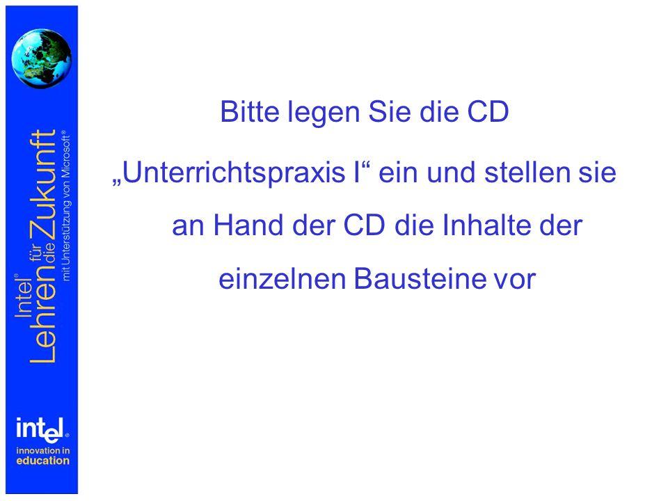 """Bitte legen Sie die CD """"Unterrichtspraxis I"""" ein und stellen sie an Hand der CD die Inhalte der einzelnen Bausteine vor"""