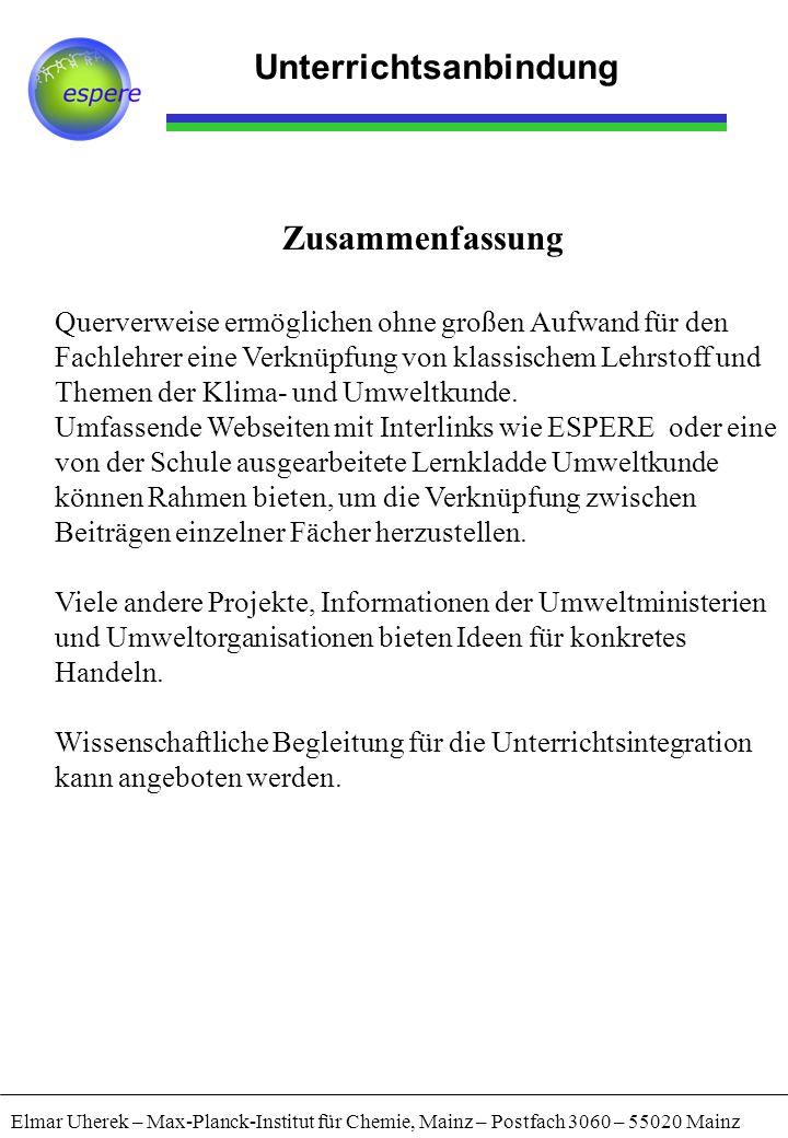 Elmar Uherek – Max-Planck-Institut für Chemie, Mainz – Postfach 3060 – 55020 Mainz Unterrichtsanbindung Zusammenfassung Querverweise ermöglichen ohne