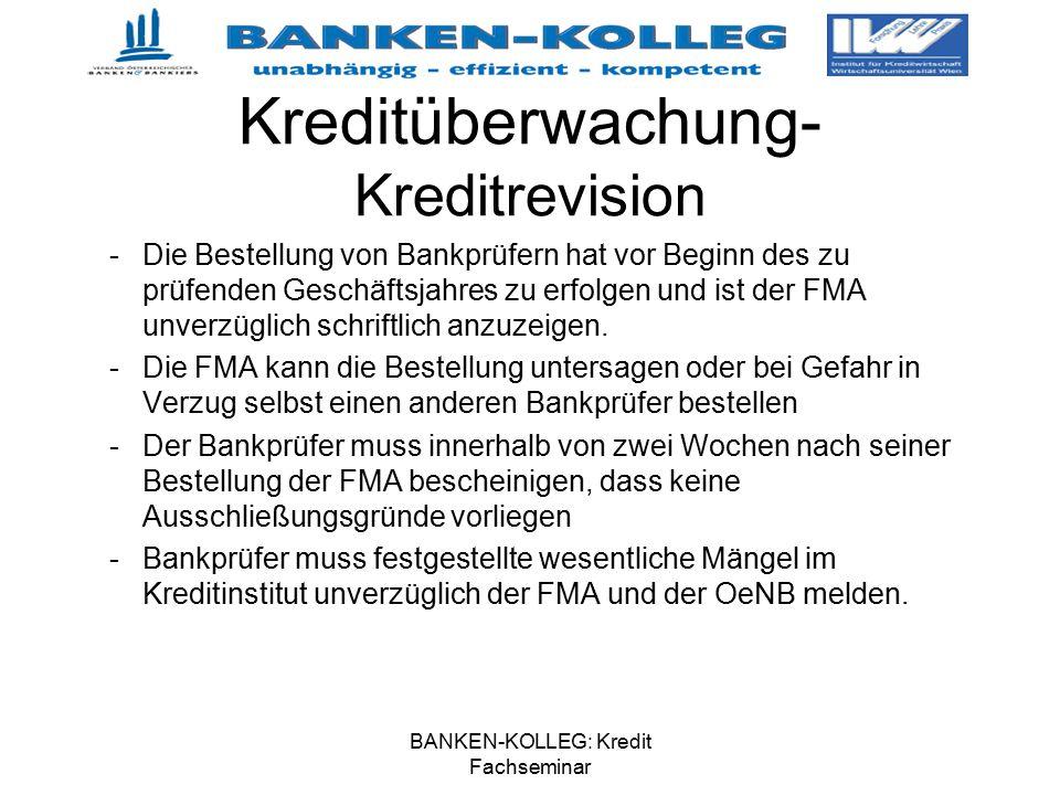 BANKEN-KOLLEG: Kredit Fachseminar Kreditüberwachung- Kreditrevision -Die Bestellung von Bankprüfern hat vor Beginn des zu prüfenden Geschäftsjahres zu