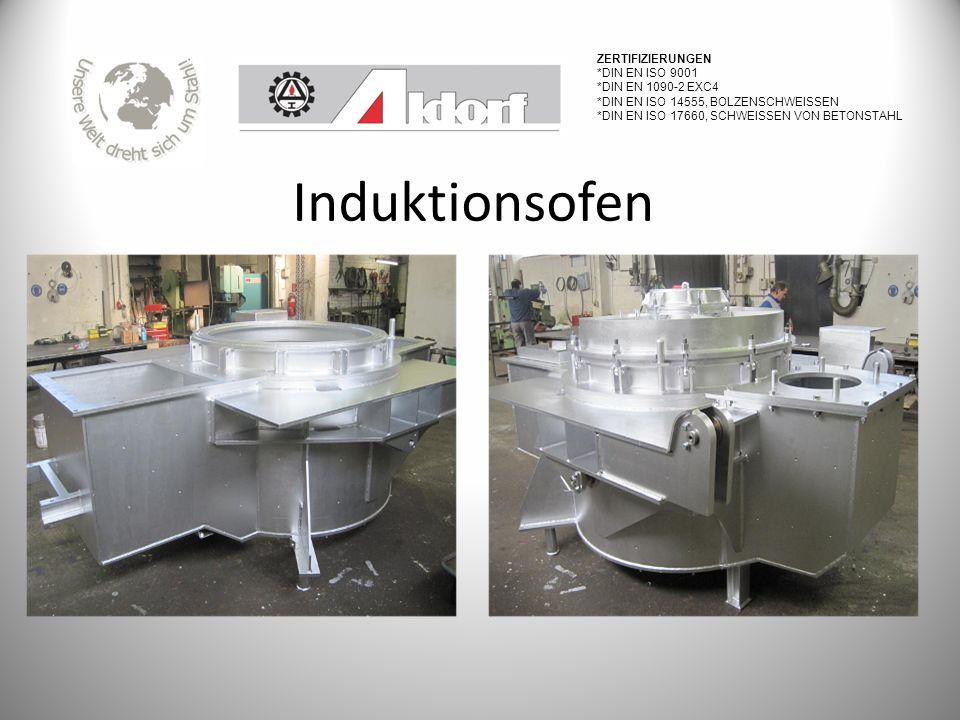 Induktionsofen ZERTIFIZIERUNGEN *DIN EN ISO 9001 *DIN EN 1090-2 EXC4 *DIN EN ISO 14555, BOLZENSCHWEISSEN *DIN EN ISO 17660, SCHWEISSEN VON BETONSTAHL