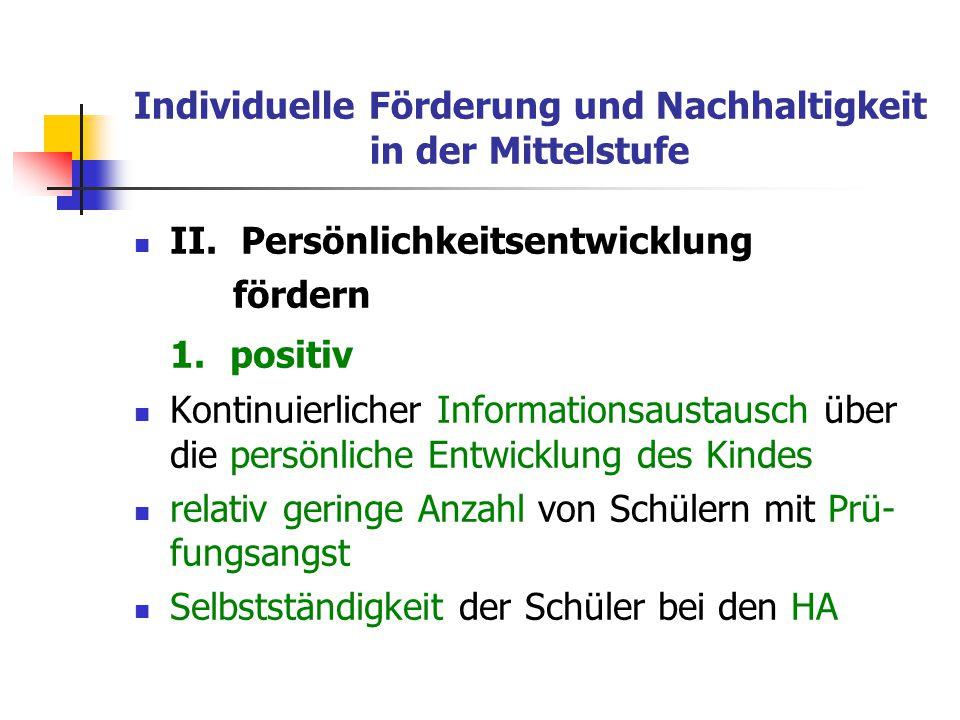 Individuelle Förderung und Nachhaltigkeit in der Mittelstufe II.Persönlichkeitsentwicklung fördern 2.