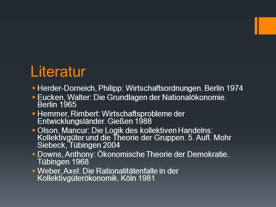 Literatur  Herder-Dorneich, Philipp: Wirtschaftsordnungen. Berlin 1974  Eucken, Walter: Die Grundlagen der Nationalökonomie. Berlin 1965  Hemmer, R