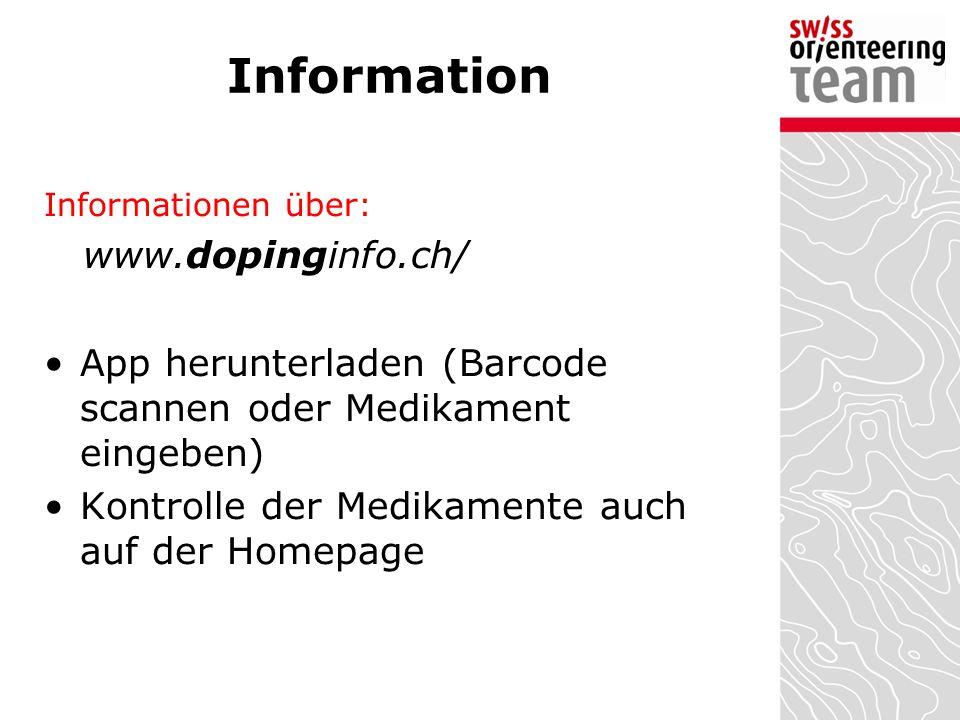 Information Informationen über: www.dopinginfo.ch/  App herunterladen (Barcode scannen oder Medikament eingeben) Kontrolle der Medikamente auch auf der Homepage
