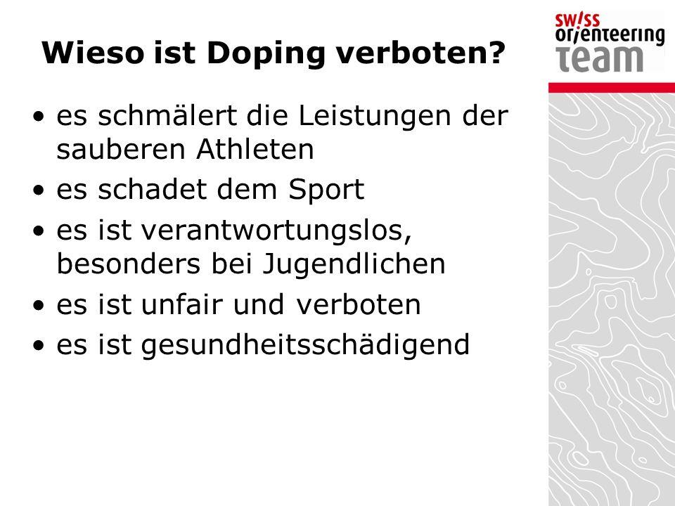 Wieso ist Doping verboten? es schmälert die Leistungen der sauberen Athleten es schadet dem Sport es ist verantwortungslos, besonders bei Jugendlichen