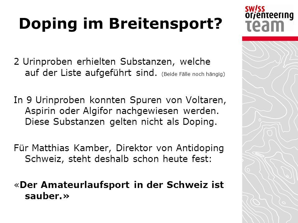 Doping im Breitensport.2 Urinproben erhielten Substanzen, welche auf der Liste aufgeführt sind.